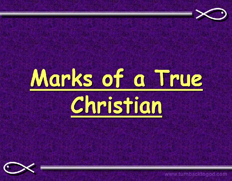 Marks Of The True Christian