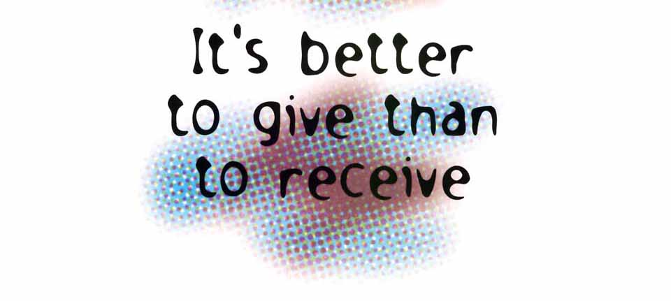 Give rather  than to receive
