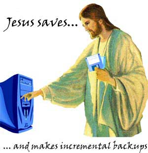 Jesus Saves and makes backups