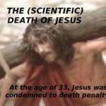 Scientific Death of Jesus 1