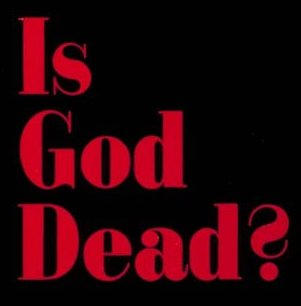 Is Your God Dead