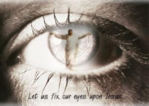 Our Eyes On Jesus