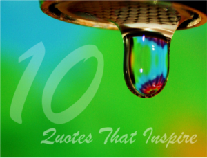 10 Most Inspiring Quotes