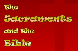The Sacraments and The Bible