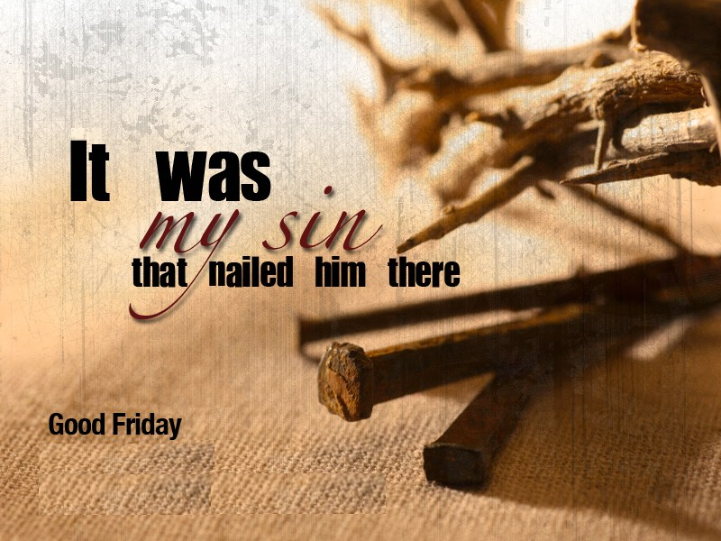 GREAT FRIDAY MESSAGE: JESUS, I'LL NEVER FORGET, WHAT YOU'VE DONE FOR ...