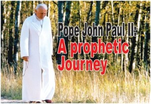 Pope John Paul II's prophetic Journey