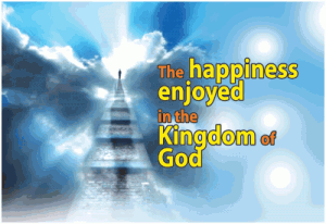 The Happiness Enjoyed In The Kingdom Of God