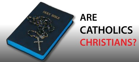 Are Catholics Christians
