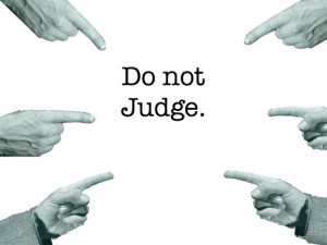 Never Judge Anyone