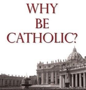 Why Be Catholic Dad