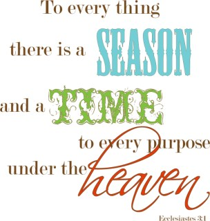 To Every Thing A Season