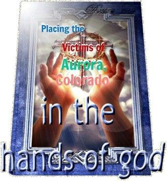 Prayer For Aurora Colorado Victims