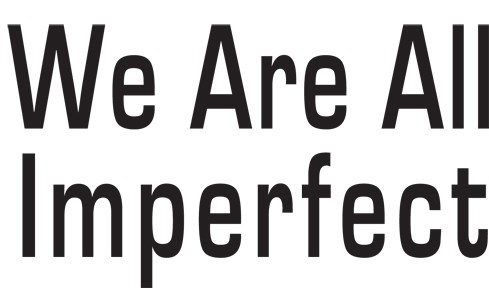 We are all imperfect